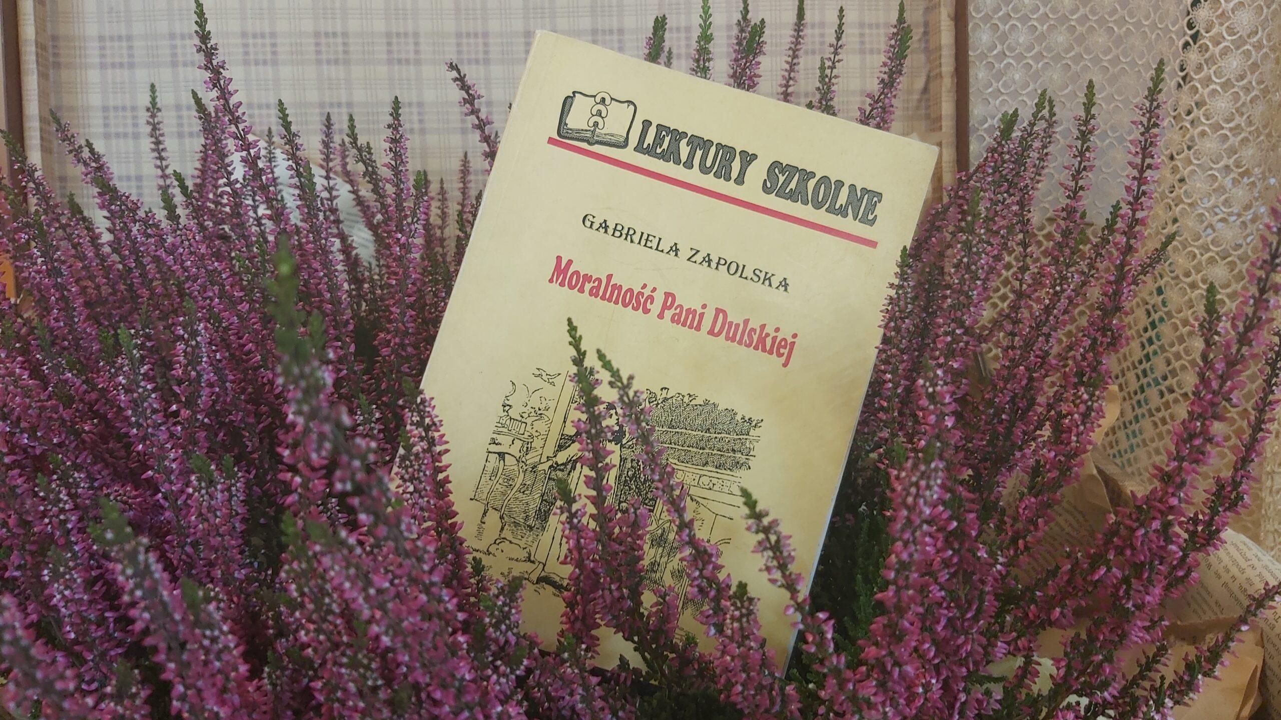 """Książka """"Moralność Pani Dulskiej"""" Gabrieli Zapolskiej była u nas czytana w trakcie Narodowego czytania 2021"""